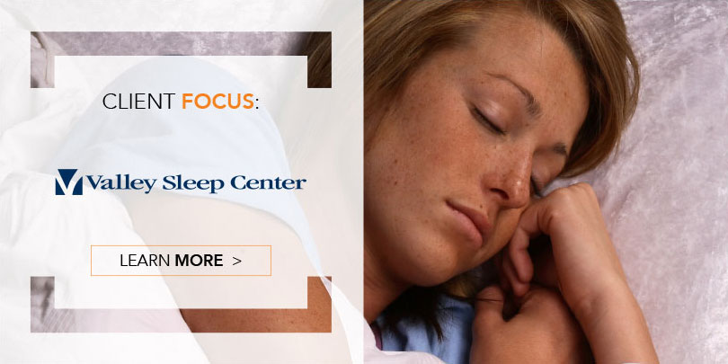 Valley Sleep Center client focus
